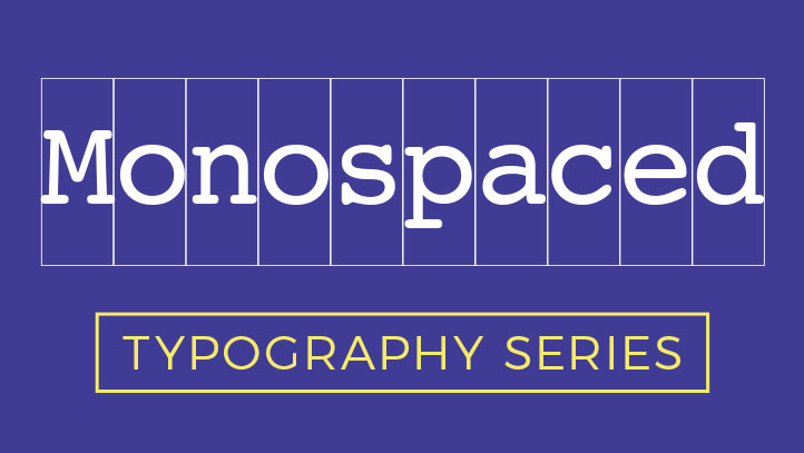 Typography Series What Is A Monospaced Font Threerooms Branding Agency